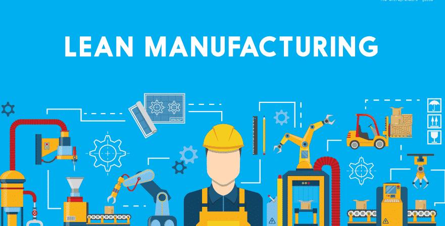 Lean Manufacturing là gì? Tổng quan về Mô hình hệ thống Sản xuất tinh gọn